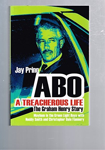 9780733316012: ABO A Treacherous Life - The Graham Henry Story
