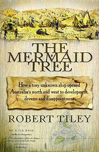 9780733317019: The Mermaid tree : how a tiny unknown ship opened Australia