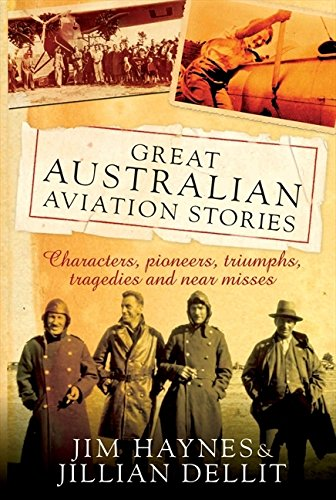 Great Australian Aviation Stories: Haynes, Jim; Dellit,