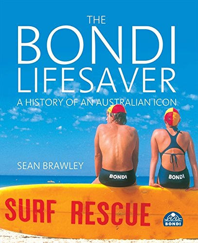 9780733317637: The Bondi Lifesaver: A History of an Australian Icon