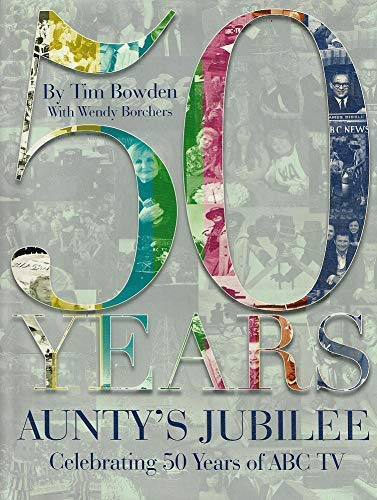 9780733318405: 50 Years: Aunty's Jubilee!: Celebrating 50 Years of ABC-TV