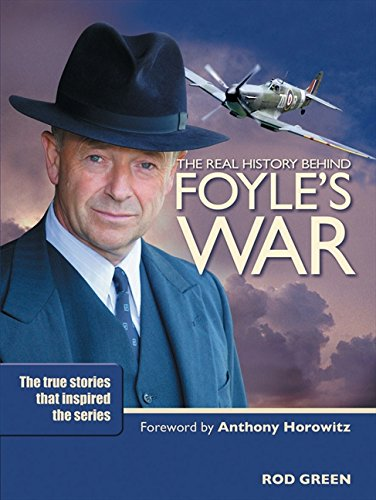 9780733319099: The real History Behind Foyle's War: The true stories that inspired the series