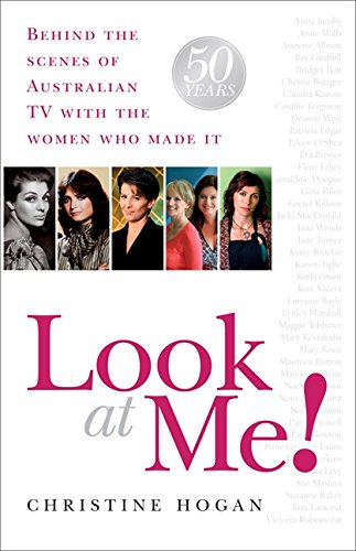 9780733319563: Look at Me!: Behind the Scenes of Australian TV with the Women Who Made It: 50 Years