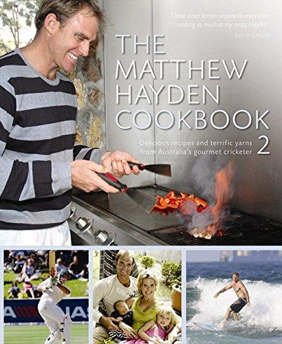 9780733319938: The Matthew Hayden Cookbook 2: Stories and Recipes from Australia's Gourmet Cricketer