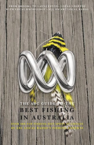 9780733320439: ABC guide to the best fishing in Australia: over 380 hotspots as chosen by ABC Local Radio's fishing expertss