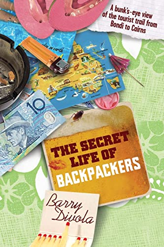 9780733320927: The Secret Life of Backpackers; a Bunk's-eye View of the Tourist Trail from Bondi to Cairns
