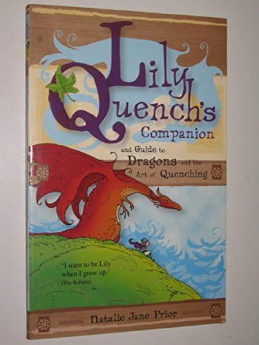 9780733321016: Lily Quench's Companion: And Guide to Dragons and the Art of Quenching (Lily Quench)