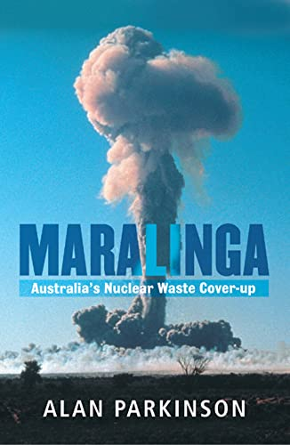 9780733321085: Maralinga: Australia's Nuclear Waste Cover-Up