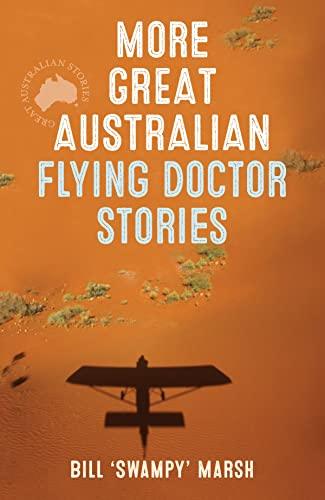 9780733322372: More Great Australian Flying Doctor Stories [Paperback] by Bill Swampy Marsh