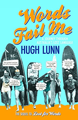 Words Fail Me: A Journey Through Australia's Lost Language: Lunn, Hugh