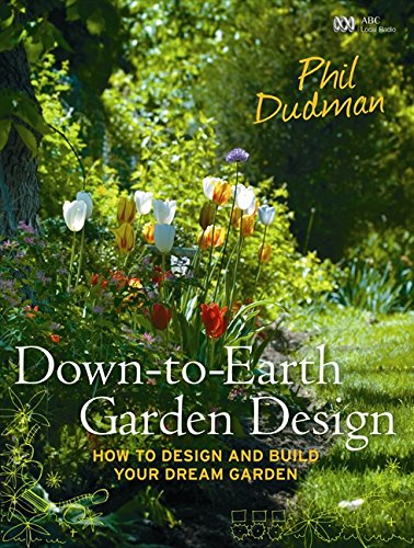 9780733323454: Down-to-earth Garden Design: How to Design and Build Your Dream Garden from Scratch