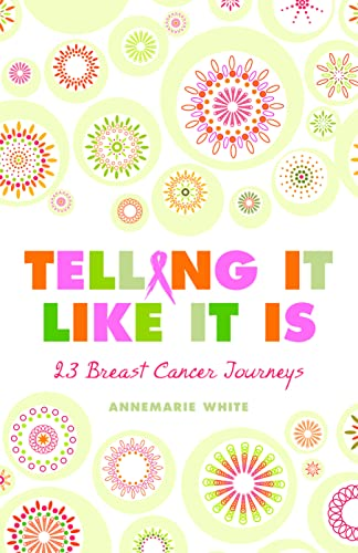 9780733325168: Telling It Like It Is : 23 Breast Cancer Journeys