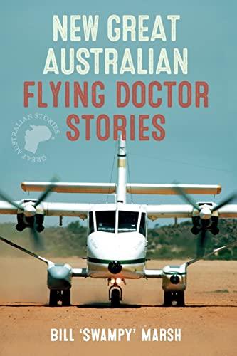 9780733325519: New Great Australian Flying Doctor Stories. Bill Marsh