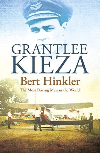 9780733329203: Bert Hinkler : The Most Daring Man in the World