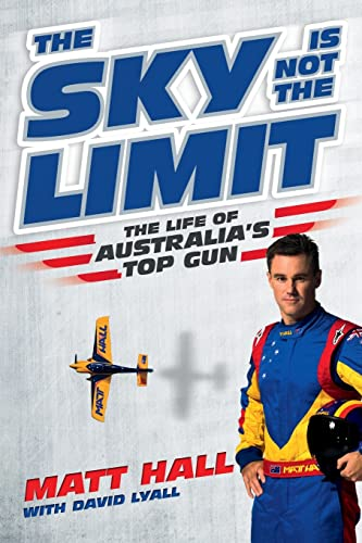 9780733329562: The Sky is Not the Limit: The Life of Australia's Top Gun