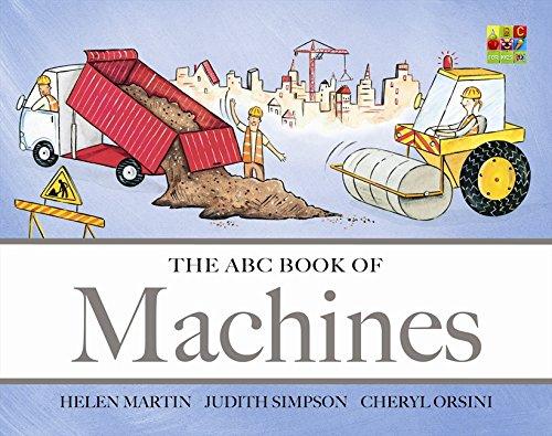 The ABC Book of Machines: Helen Martin, Judith Simpson, Cheryl Orsini