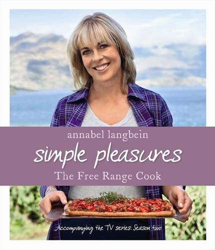9780733331336: Annabel Langbein the Free Range Cook: Simple Pleasures