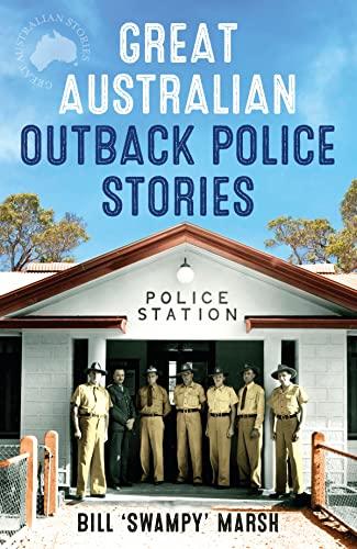 9780733333149: Great Australian Outback Police Stories (Great Australian Stories)