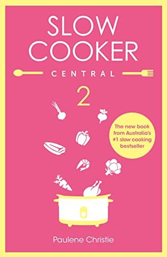9780733335112: Slow Cooker Central 2