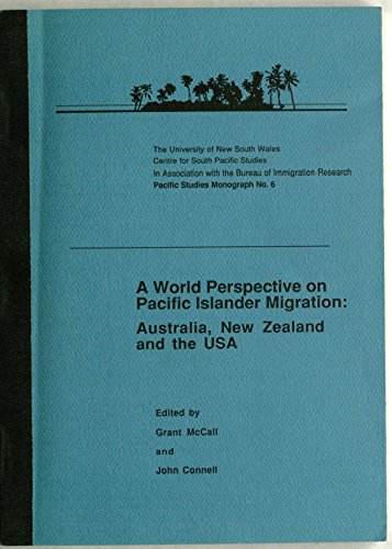 A world perspective on Pacific Islander migration: Australia, New Zealand, and the USA (Pacific ...