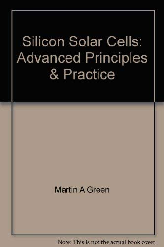 9780733409943: Silicon Solar Cells Advanced Principles and Practice