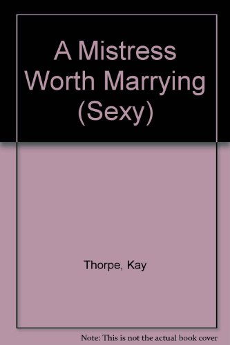9780733521195: A Mistress Worth Marrying (Sexy)