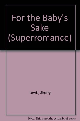 9780733521515: For the Baby's Sake (Superromance)