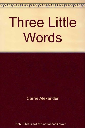 Three Little Words (0733551386) by Carrie Alexander