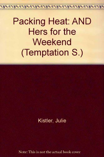 9780733552328: Packing Heat: AND Hers for the Weekend (Temptation S.)