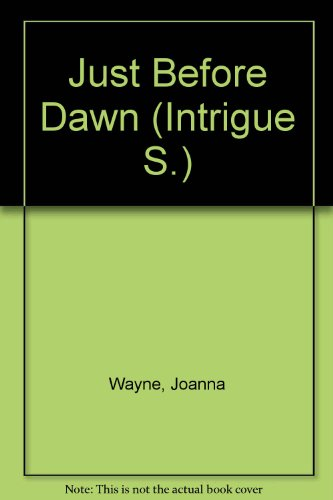 9780733552892: Just Before Dawn (Intrigue S.)