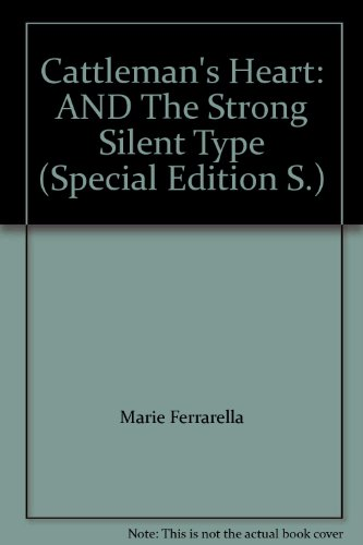 Cattleman's Heart: AND The Strong Silent Type (Special Edition S.): Dyer, Lois Faye, Ferrarella...