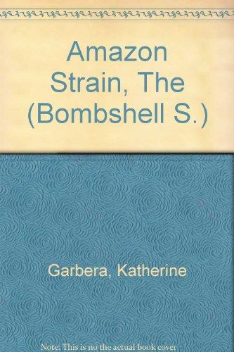 9780733560057: Amazon Strain, The (Bombshell S.)