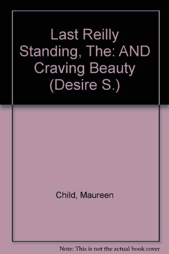 The Last Reilly Standing & Craving Beauty (0733562345) by Maureen Child; Nalini Singh