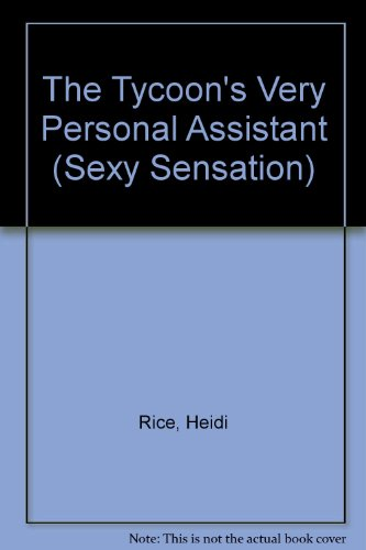 The Tycoon's Very Personal Assistant (Sexy Sensation): Rice, Heidi