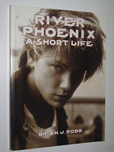 9780733600395: River Phoenix - A Short Life