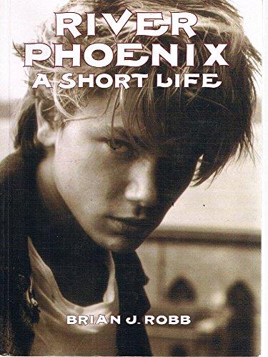 9780733600395: River Phoenix : A Short Life