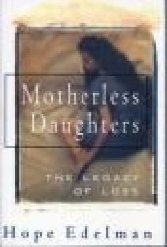 9780733600425: Motherless Daughters: the legacy of Loss