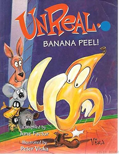 Unreal, Banana Peel!: Factor, June (compiled