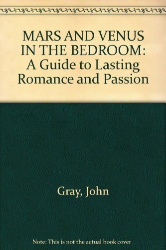9780733602269: [ MARS AND VENUS IN THE BEDROOM: GUIDE TO LASTING ROMANCE AND PASSION, A ] Mars and Venus in the Bedroom: Guide to Lasting Romance and Passion, a By Gray, John ( Author ) Dec-1996 [ Paperback ]