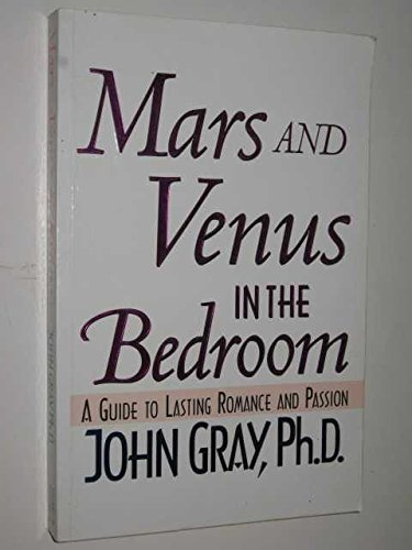 9780733602269: Mars and Venus in the Bedroom: Guide to Lasting Romance and Passion, a[ MARS AND VENUS IN THE BEDROOM: GUIDE TO LASTING ROMANCE AND PASSION, A ] By Gray, John ( Author )Dec-19-1996 Paperback