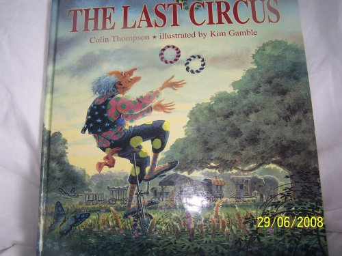 9780733603426: The Last Circus