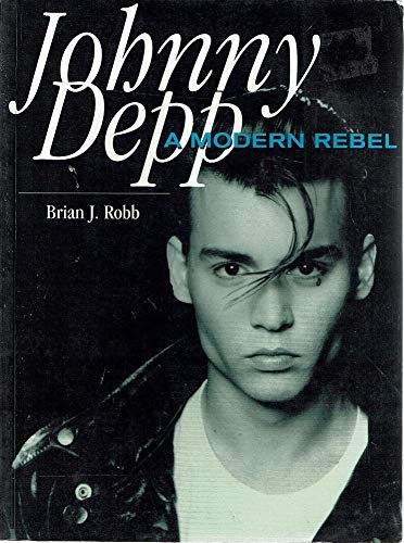 9780733603501: Johnny Depp: a Modern Rebel