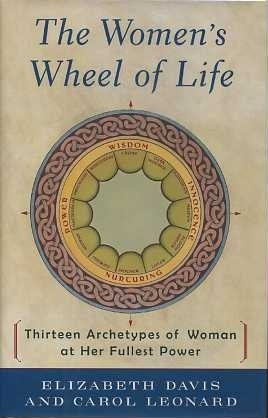 9780733604027: The Women's Wheel Of Life - Thirteen Architypes Of Woman At Her Fullest Power