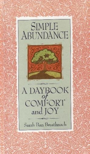 Simple Abundance A Daybook of Comfort and Joy