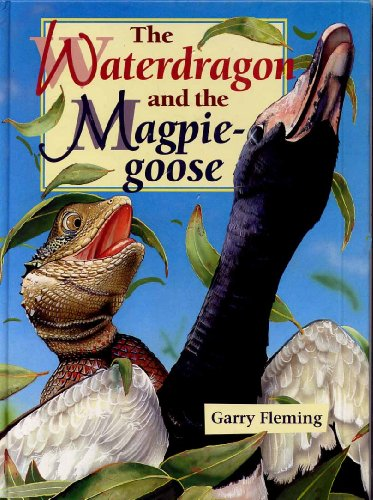 9780733604898: The waterdragon and the magpie-goose