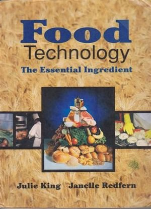 9780733606762: Food Technology: The Essential Ingredient