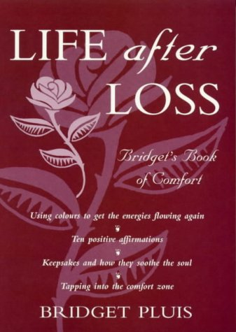 Life after loss: Bridget's book of comfort (0733609090) by Bridget