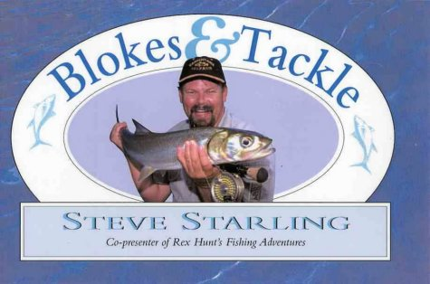 9780733609916: Blokes and Tackle - AbeBooks - Steve Starling: 0733609910