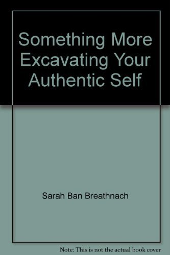 9780733610011: Something More Excavating Your Authentic Self