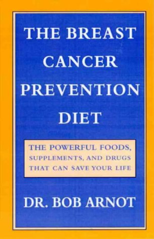 9780733610684: The Breast Cancer Prevention Diet: The Powerful Foods, Supplements, and Drugs That Can Save Your Life
